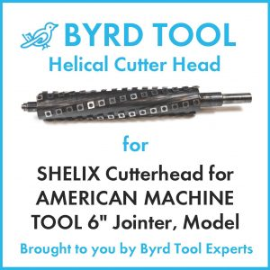 SHELIX Cutterhead for AMERICAN MACHINE TOOL 6″ Jointer, Model 4123