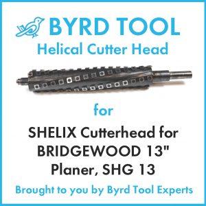 "SHELIX Cutterhead for BRIDGEWOOD 13"" Planer"