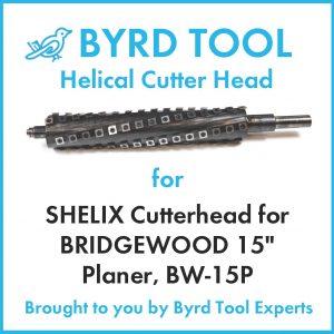 "SHELIX Cutterhead for BRIDGEWOOD 15"" Planer"