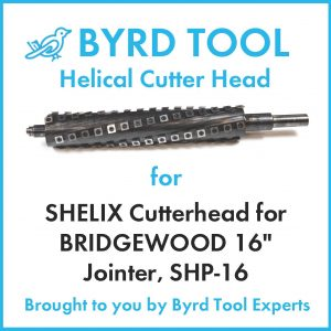 SHELIX Cutterhead for BRIDGEWOOD 16″ Jointer, SHP-16