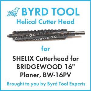 "SHELIX Cutterhead for BRIDGEWOOD 16"" Planer"