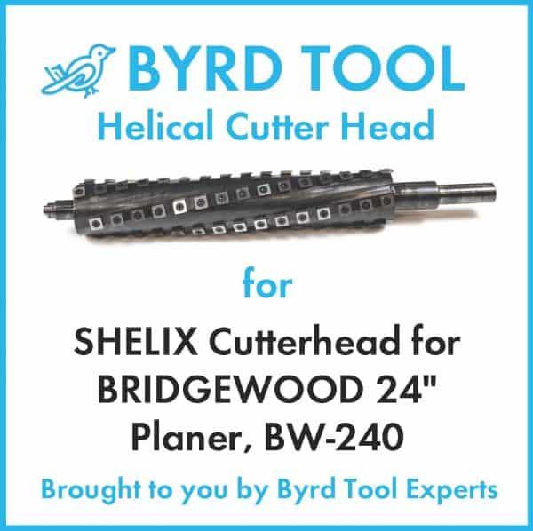 "SHELIX Cutterhead for BRIDGEWOOD 24"" Planer"