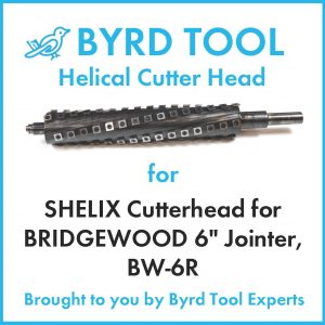 SHELIX Cutterhead for BRIDGEWOOD 6″ Jointer, BW-6R