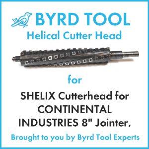 SHELIX Cutterhead for CONTINENTAL INDUSTRIES 8″ Jointer, WJ8