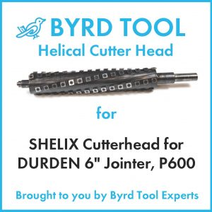 SHELIX Cutterhead for DURDEN 6″ Jointer, P600