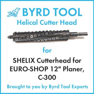 "SHELIX Cutterhead for EURO-SHOP 12"" Planer"