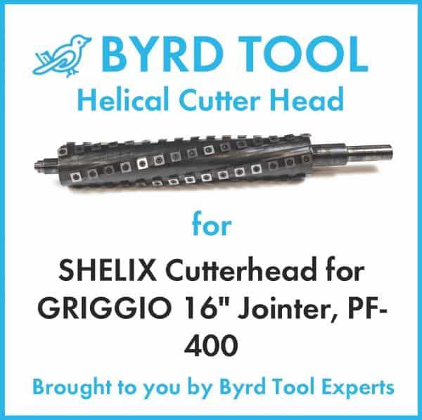SHELIX Cutterhead for GRIGGIO 16″ Jointer, PF-400