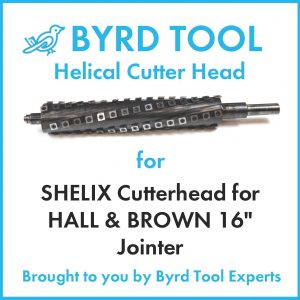 SHELIX Cutterhead for HALL & BROWN 16″ Jointer