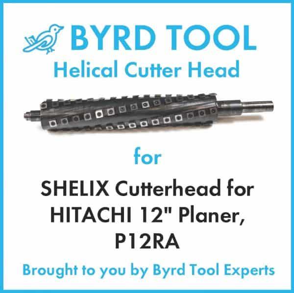 "SHELIX Cutterhead for HITACHI 12"" Planer"