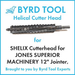 SHELIX Cutterhead for JONES SUPERIOR MACHINERY 12″ Jointer, SHELIX with 8 wings