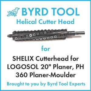 "SHELIX Cutterhead for LOGOSOL 20"" Planer"