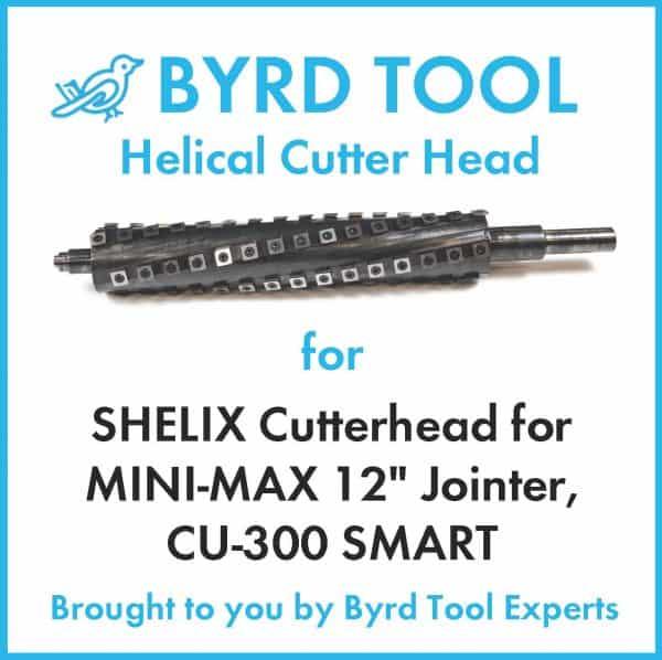 SHELIX Cutterhead for MINI-MAX 12″ Jointer, CU-300 SMART