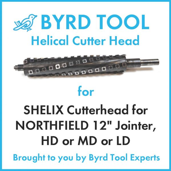 SHELIX Cutterhead for NORTHFIELD 12″ Jointer, HD or MD or LD