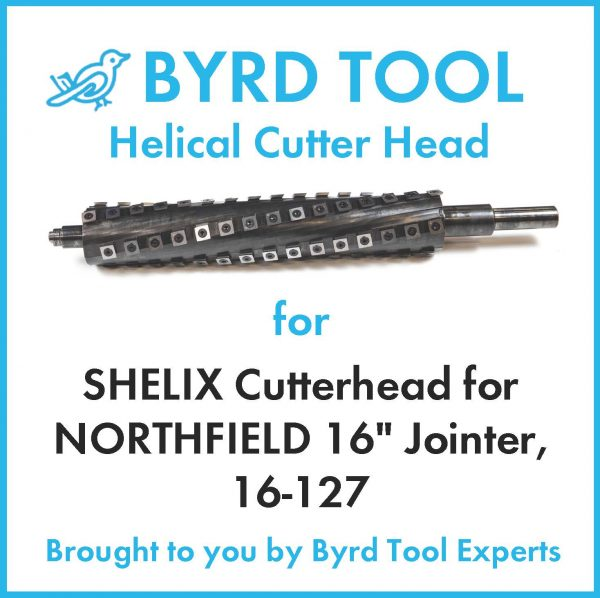 SHELIX Cutterhead for NORTHFIELD 16″ Jointer, 16-127