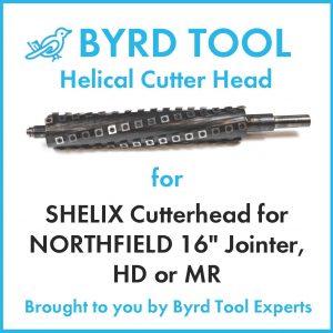 SHELIX Cutterhead for NORTHFIELD 16″ Jointer, HD or MR
