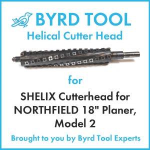 "SHELIX Cutterhead for NORTHFIELD 18"" Planer"