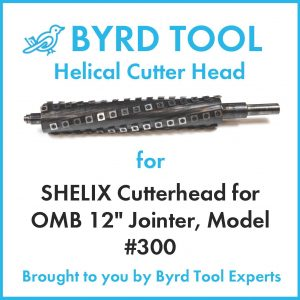 SHELIX Cutterhead for OMB 12″ Jointer, Model #300