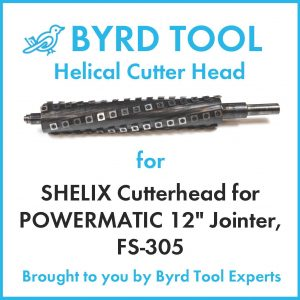 SHELIX Cutterhead for POWERMATIC 12″ Jointer, FS-305