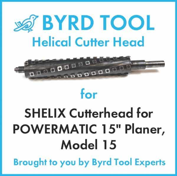 SHELIX Cutterhead for POWERMATIC 15″ Planer, Model 15