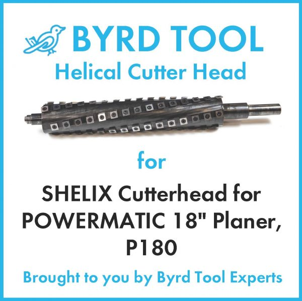 SHELIX Cutterhead for POWERMATIC 18″ Planer, P180
