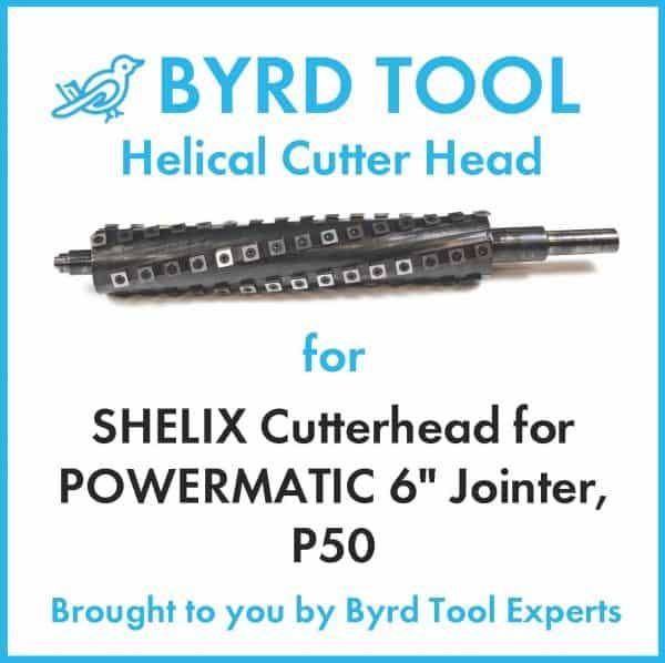 SHELIX Cutterhead for POWERMATIC 6″ Jointer, P50