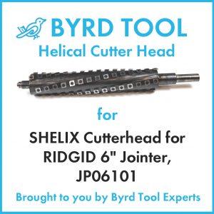 SHELIX Cutterhead for RIDGID 6″ Jointer, JP06101