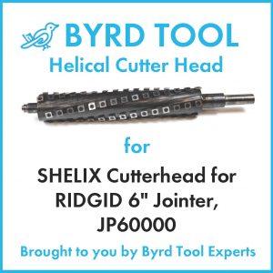 SHELIX Cutterhead for RIDGID 6″ Jointer, JP60000