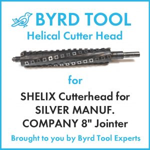 SHELIX Cutterhead for SILVER MANUF. COMPANY 8″ Jointer