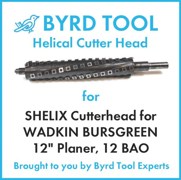 "SHELIX Cutterhead for WADKIN BURSGREEN 12"" Planer"
