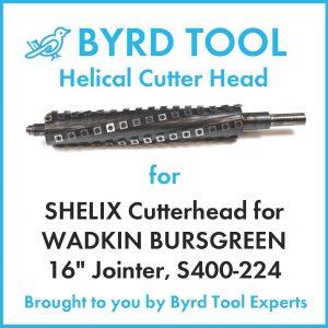 "SHELIX Cutterhead for WADKIN BURSGREEN 16"" Jointer, S400-224"