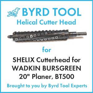 "SHELIX Cutterhead for WADKIN BURSGREEN 20"" Planer"
