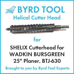 "SHELIX Cutterhead for WADKIN BURSGREEN 25"" Planer"