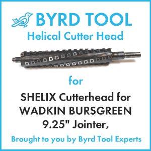 SHELIX Cutterhead for WADKIN BURSGREEN 9.25″ Jointer, #9BFT681865