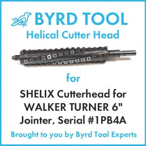 "SHELIX Cutterhead for WALKER TURNER 6"" Jointer, Serial #1PB4A"