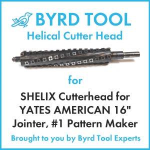 SHELIX Cutterhead for YATES AMERICAN 16″ Jointer, #1 Pattern Maker