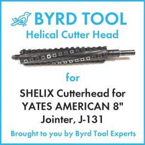 "SHELIX Cutterhead for YATES AMERICAN 8"" Jointer, J-131"