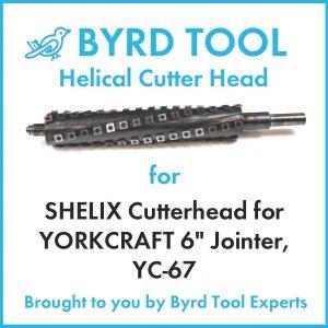 "SHELIX Cutterhead for YORKCRAFT 6"" Jointer, YC-67"